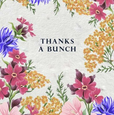 cards to plan t with wildflowers embedded Thanks A Bunch is the greeting